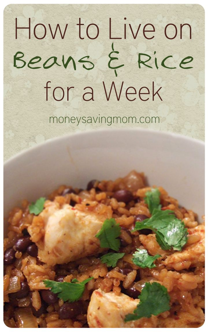How To Live On Beans And Rice For A Week Money Saving Mom Food Recipes Meals