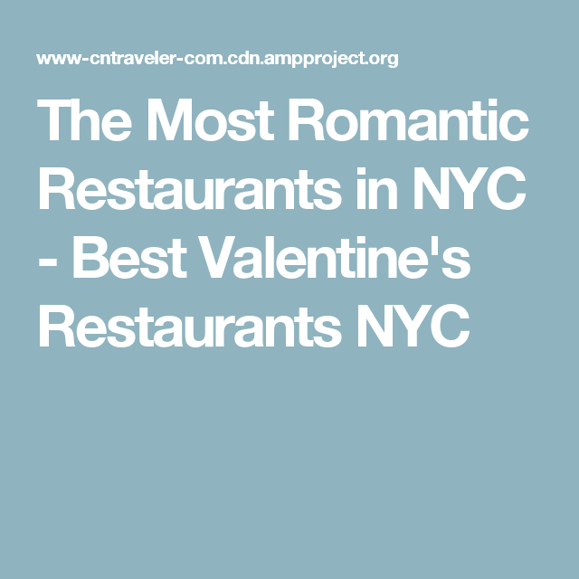 the most romantic restaurants in nyc best valentines restaurants nyc