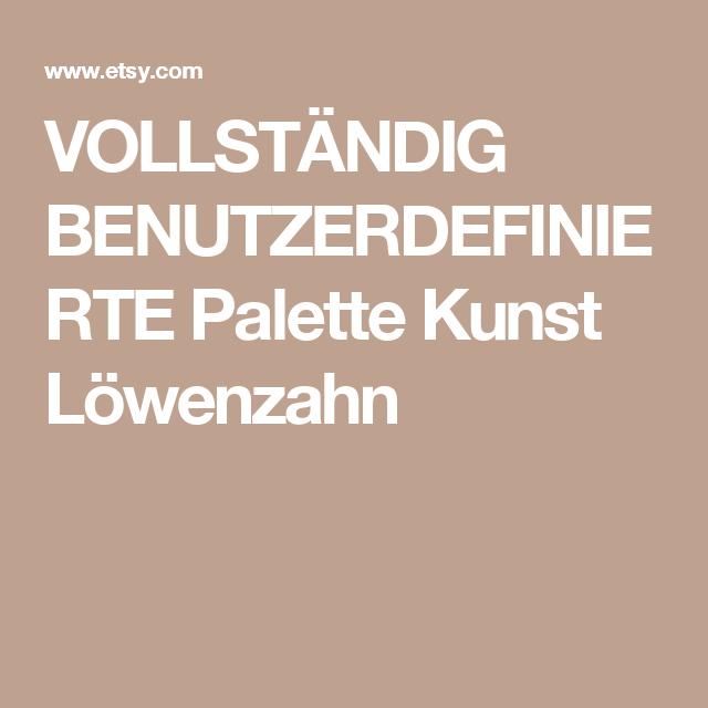VOLLSTÄNDIG BENUTZERDEFINIERTE Palette Kunst Löwenzahn