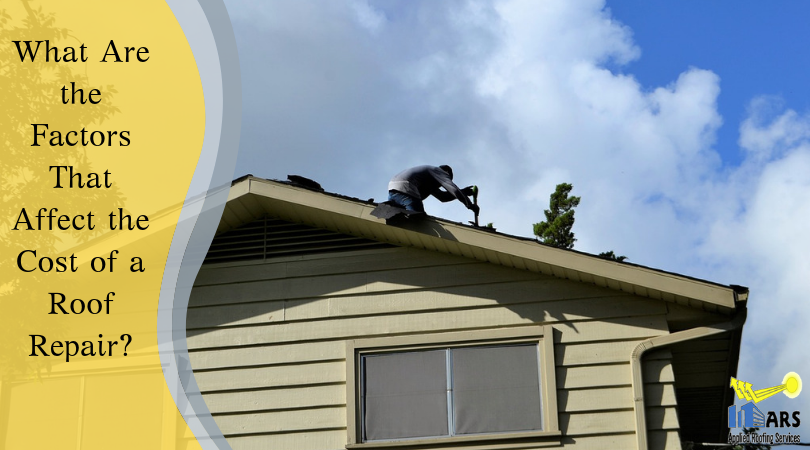 What Are The Factors That Affect The Cost Of A Roof Repair Roofing Roof Repair Cost Roof Repair Roof Installation