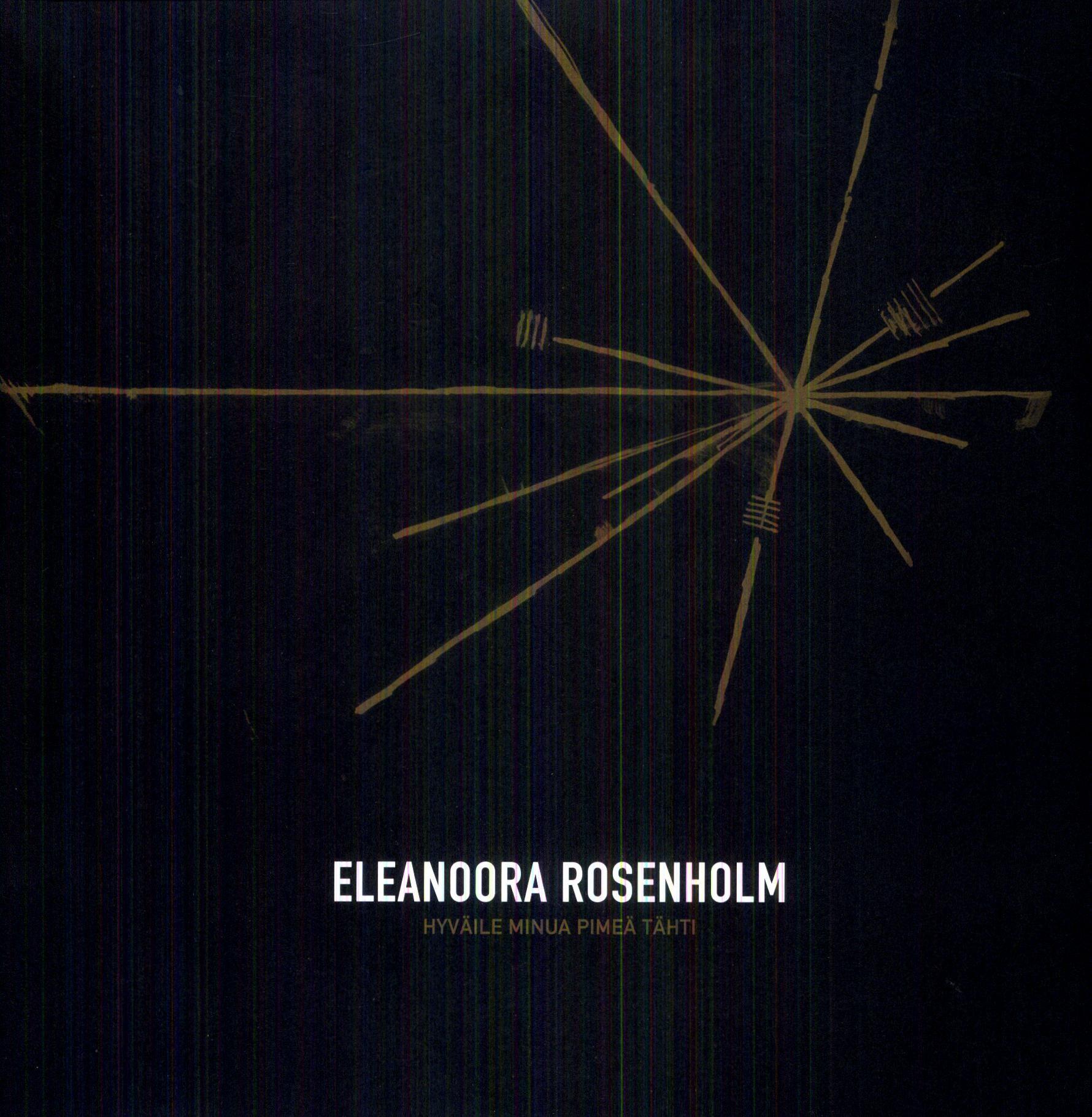 Eleanoora Rosenholm - Hyvaile Minua Pimea Tahti