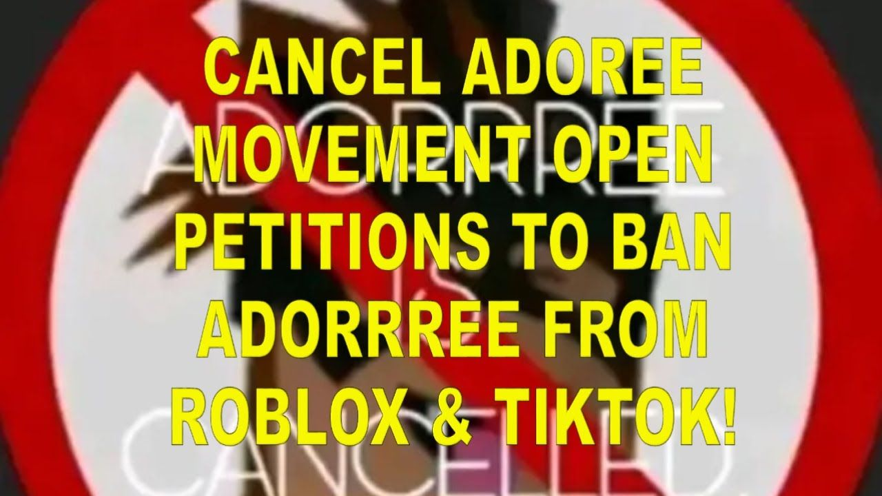 Cancel Adoree Movement Open Petitions To Ban Adorrree From Roblox And Ti In 2020 Roblox Roblox 2006 Cancelled
