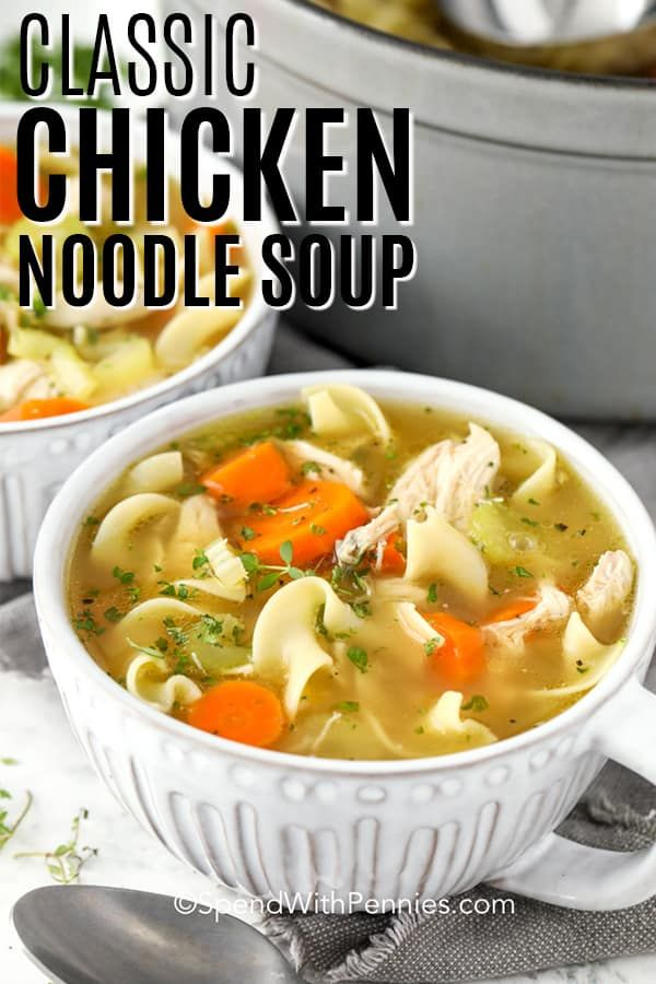 Classic Chicken Noodle Soup {Easy to Make from Scratch!} - Spend With Pennies