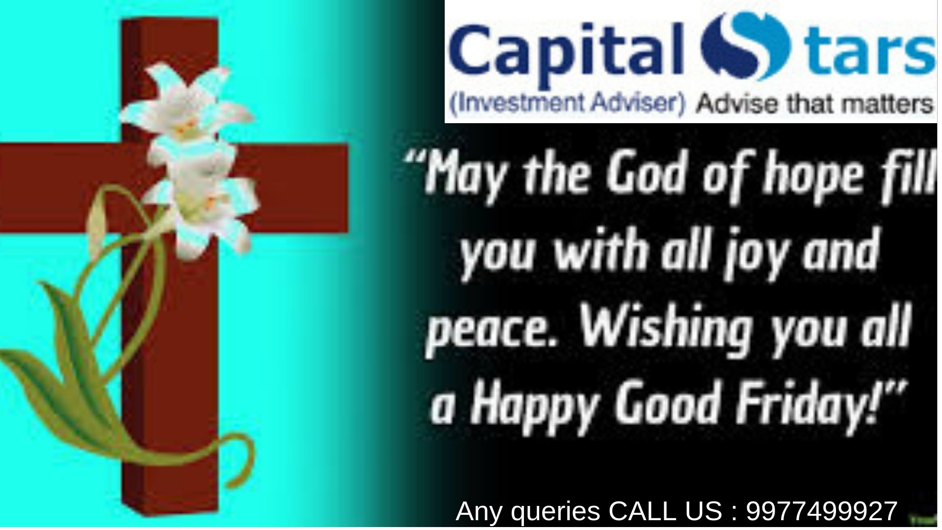 Wishing You All Happy Good Friday From Capitalstars Family Click Here To More Information Any Queries Call Us 9977499927 With Images Happy Good Friday