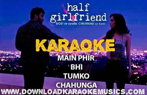 Main Phir Bhi Tumko Chahunga Karaoke-Arijit Singh-Download