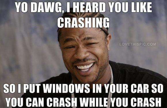 Funny Internet Meme Quotes : I heard you like crashing funny memes meme funny quote funny