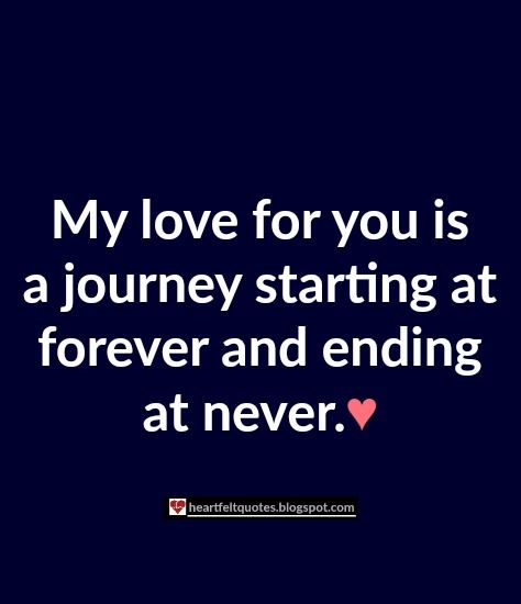 love quotes my love for you is a journey starting at forever and ending at neverl