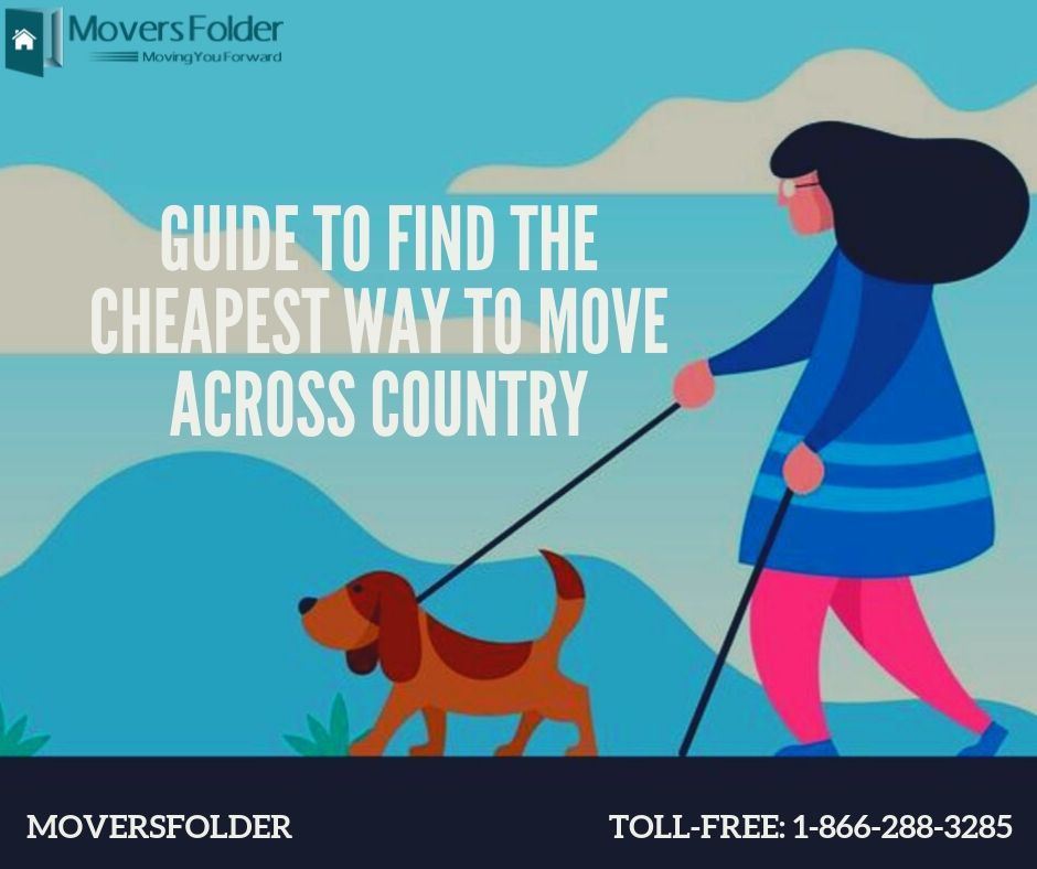 Searching For The Cheapest Way To Move Across Country For Your