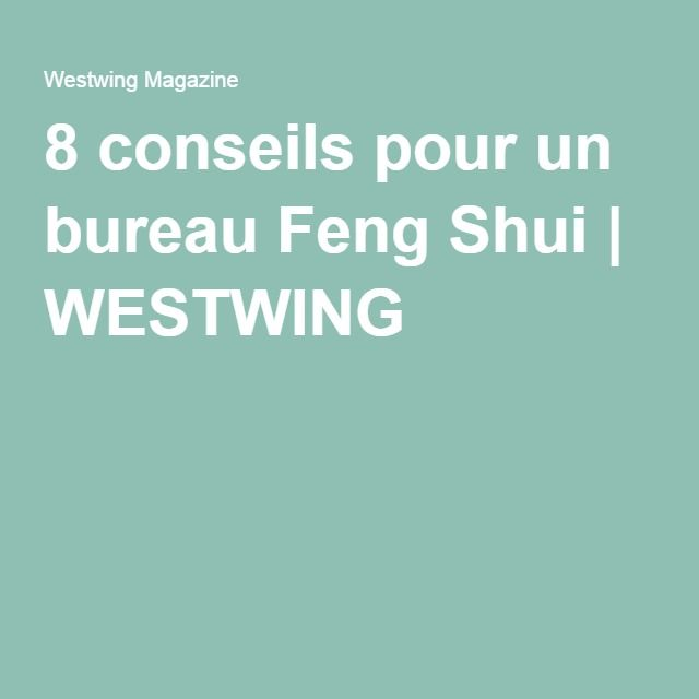 8 conseils pour un bureau feng shui feng shui conseils et bureau. Black Bedroom Furniture Sets. Home Design Ideas