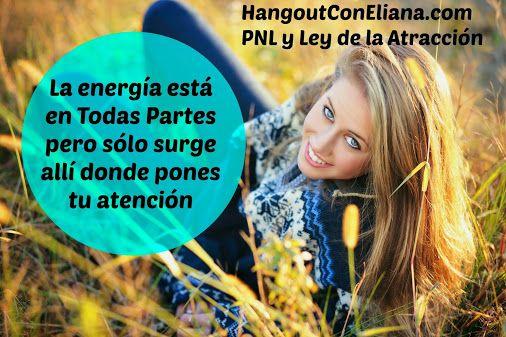 #PNL la energía fluye donde pones tu atención