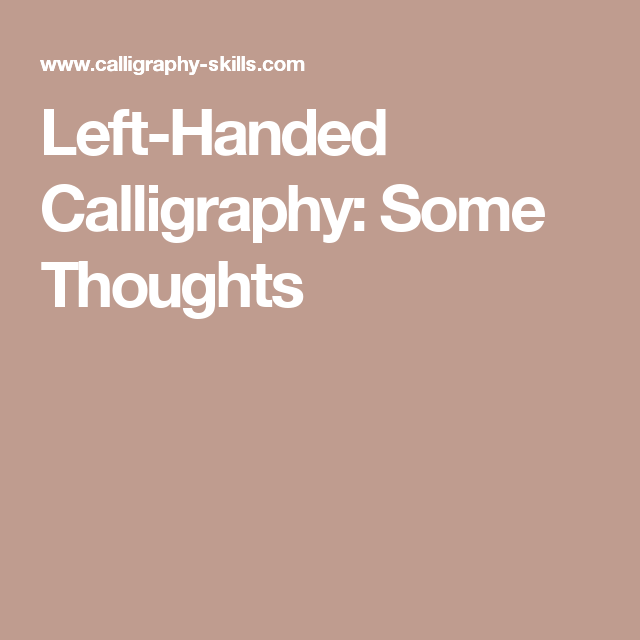 Left-Handed Calligraphy: Some Thoughts