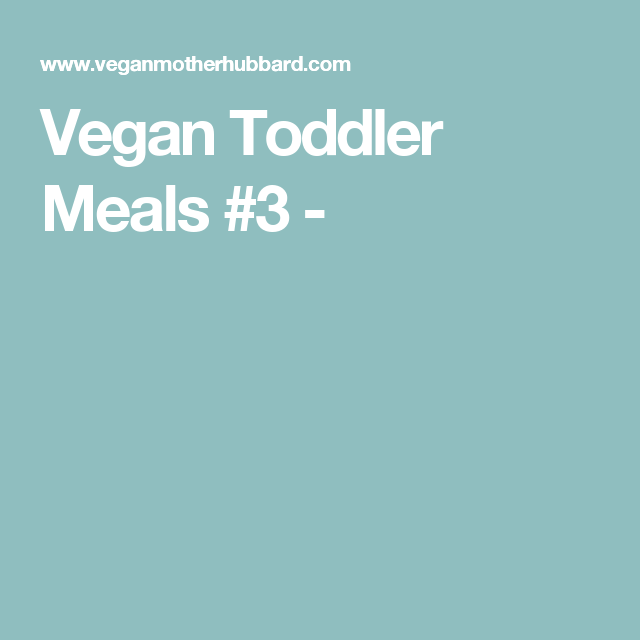Vegan Toddler Meals #3 -