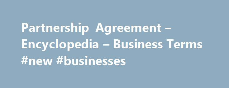 Partnership Agreement  Encyclopedia  Business Terms New