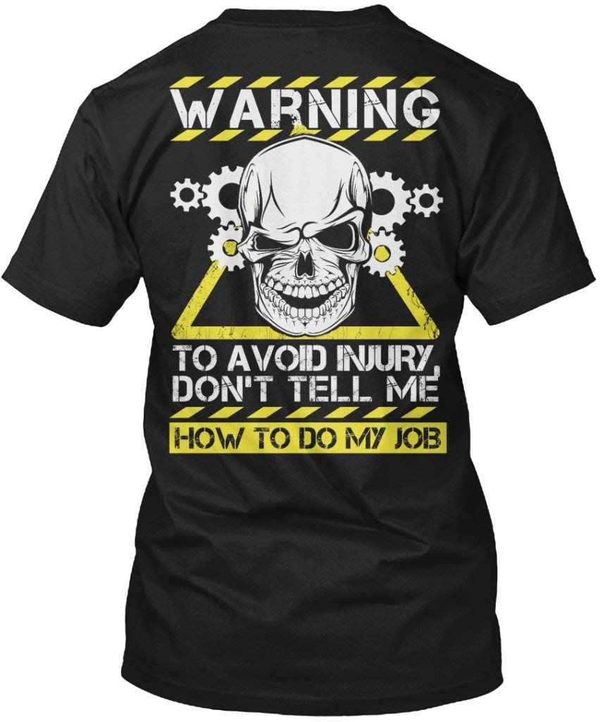 Engineer TShirt Don't Tell Me How To Do My Job Engineer T