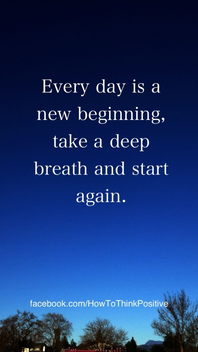 Every Day Is A New Beginning New Beginning Quotes Words Quotes Quotes