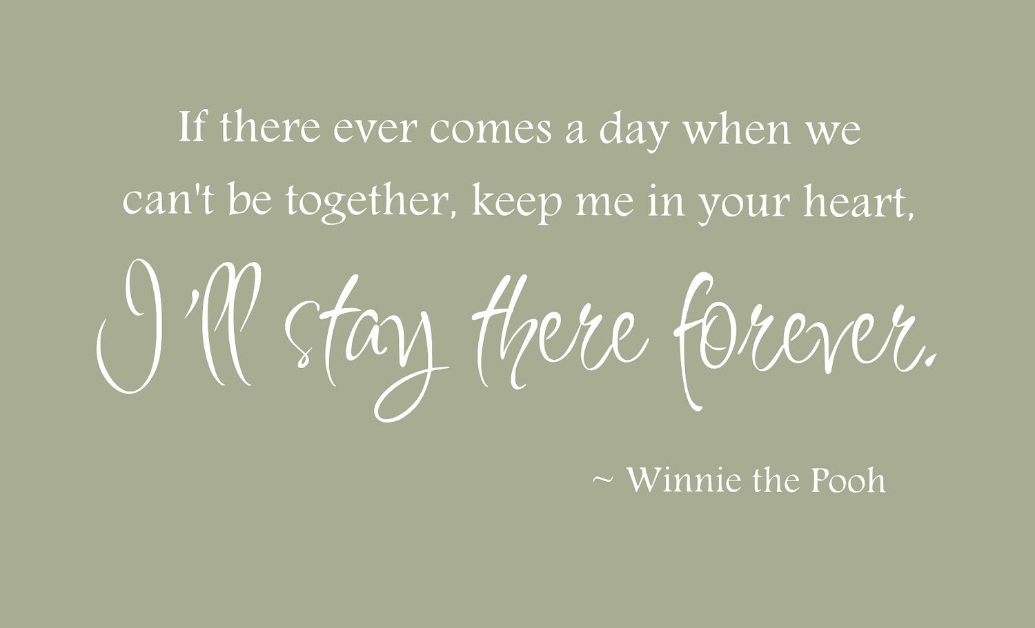 Winnie the pooh quote vinyl wall decal if there ever comes a day winnie the pooh quote vinyl wall decal if there ever comes a day when we amipublicfo Images