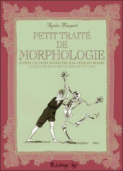 Petit traité de Morphologie From the Beaux-arts courses of Jean-François Debord