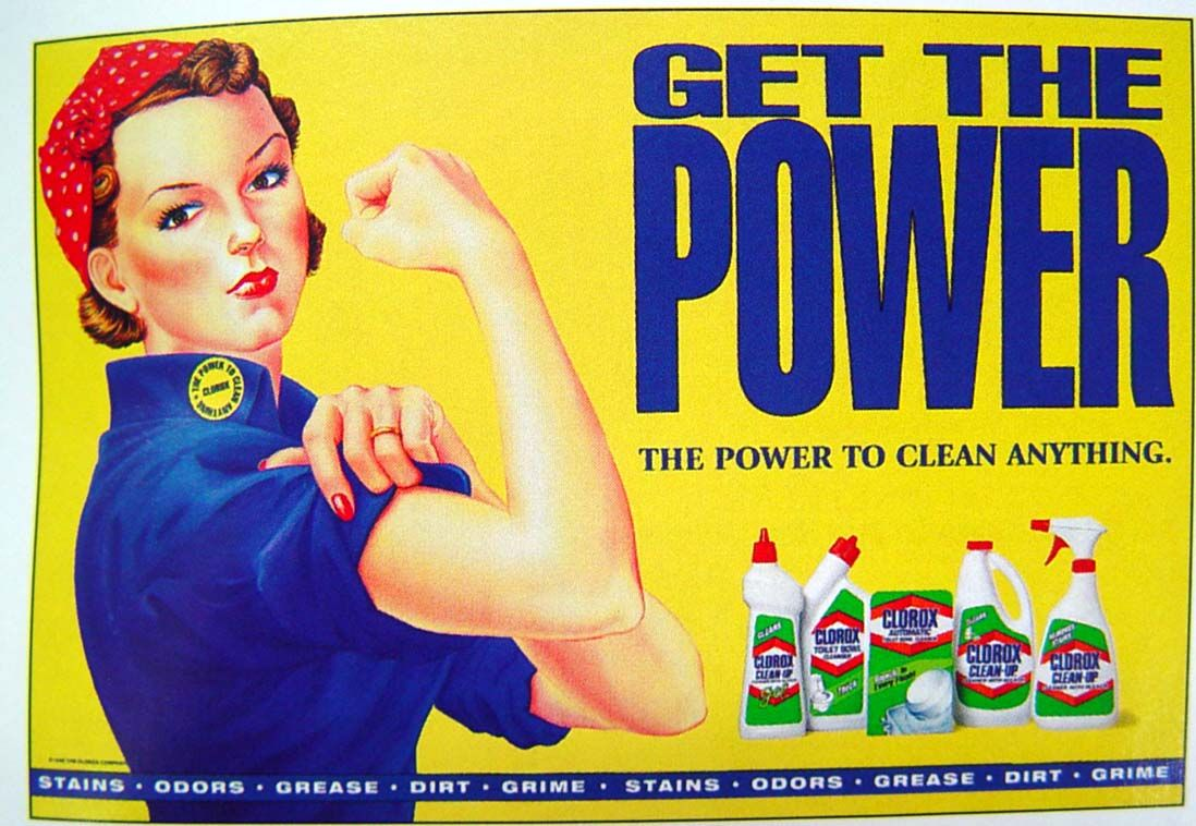 rosie the riveter and clorox shorts wolves and popular james this ad is a way to tell women they have to clean the house a way to show women their place in the world a place that involves women undermined and