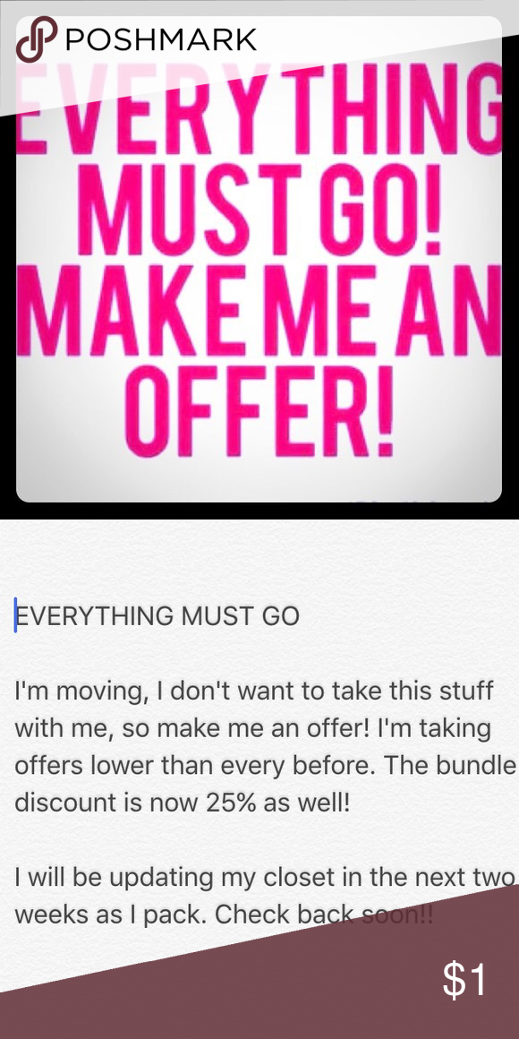 EVERYTHING Everything must go! I'm moving and I want to sell