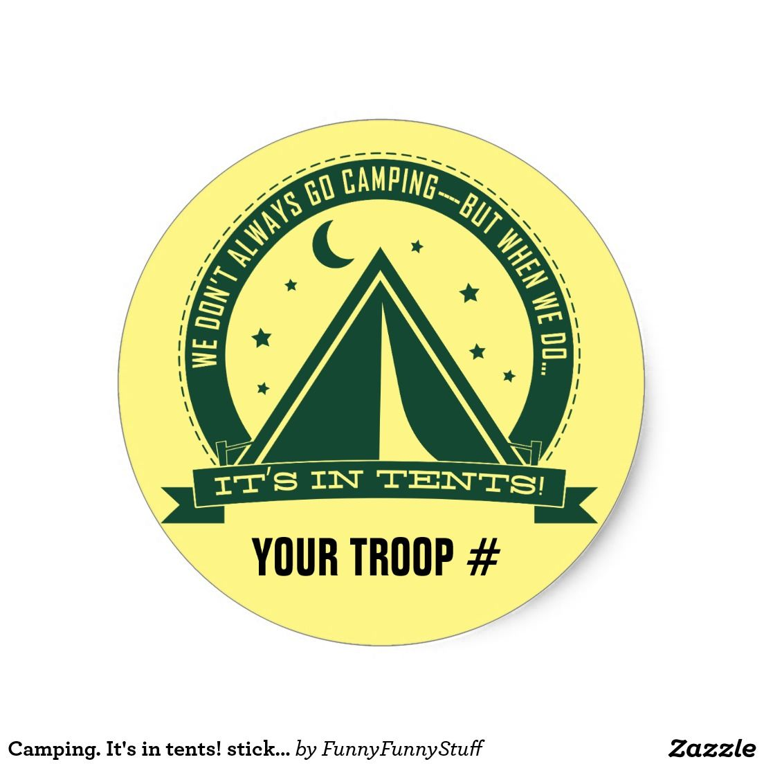 We don't always go camping, but when we do-it's in tents.  stickers