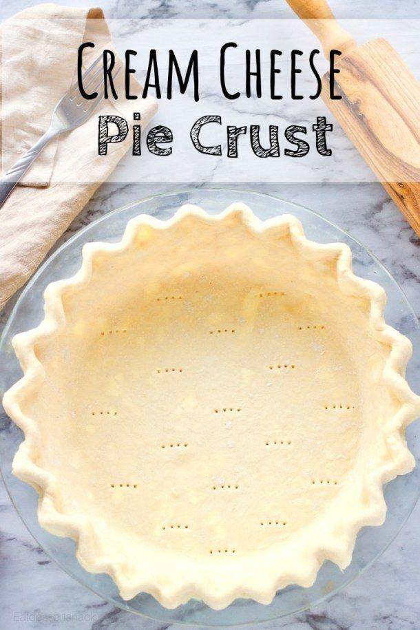 Cream Cheese Pie Crust - Eat Dessert Snack