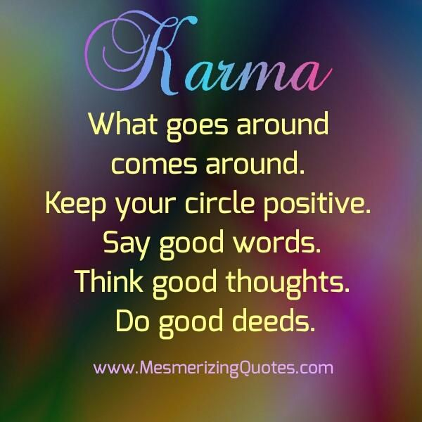What Goes Around Karma Quotes