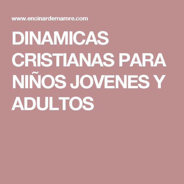 Dinamicas Cristianas Para Niños Jovenes Y Adultos Juegos