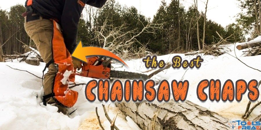 Chainsaw chaps review best for safety tools freak