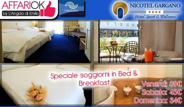 Speciale soggiorni in Bed & Breakfast da NICOTEL GARGANO http://affariok.blogspot.it/2015/03/speciale-soggiorni-in-bed-breakfast-da.html