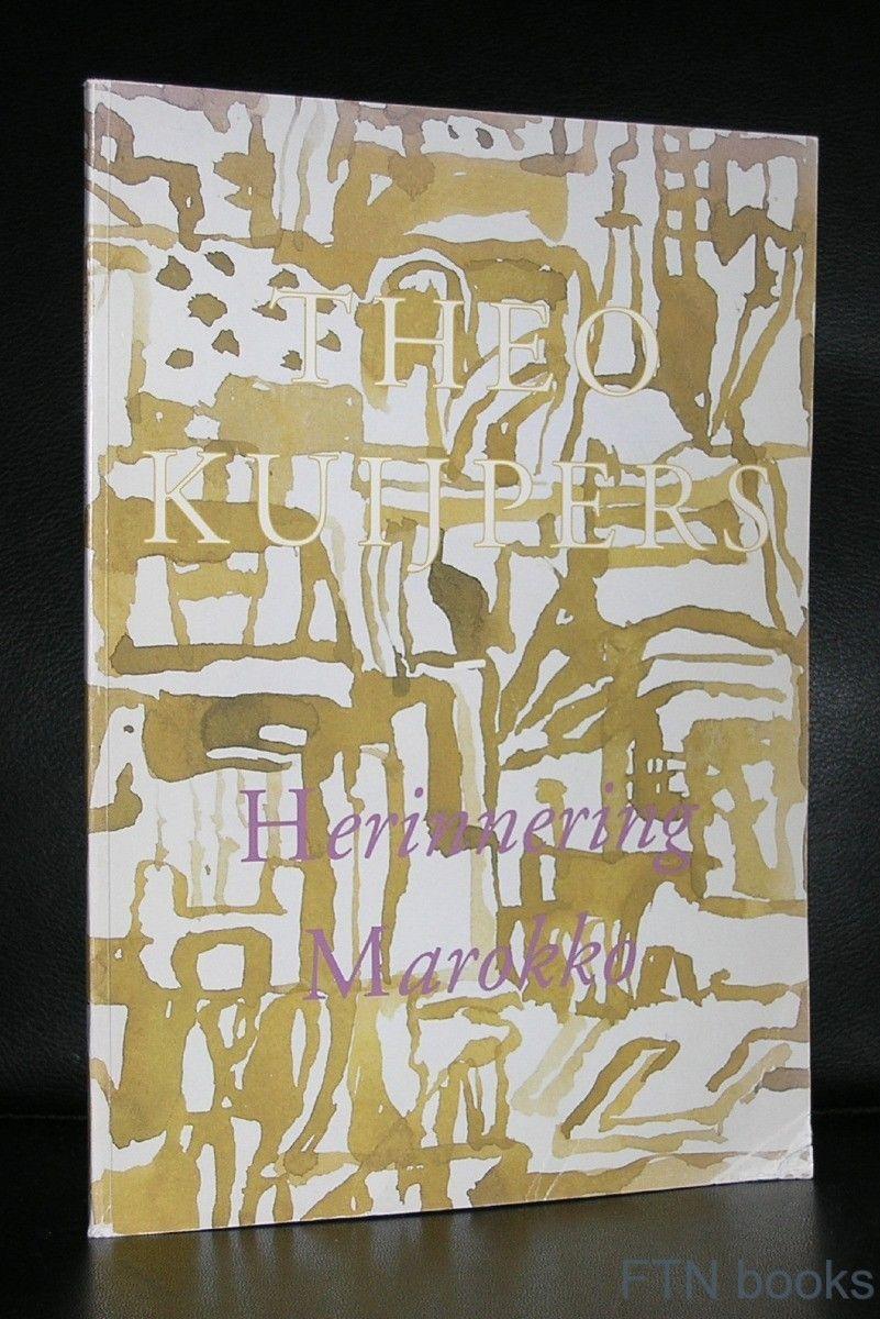 Theo Kuijpers, Tegenbosch # HERINNERINGEN MAROKKO # 1995, nm