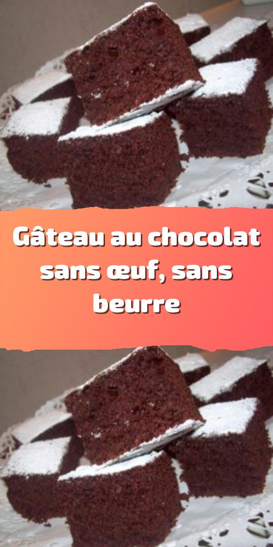 Gâteau au chocolat sans œuf sans beurre en 2020 | Gateau ...