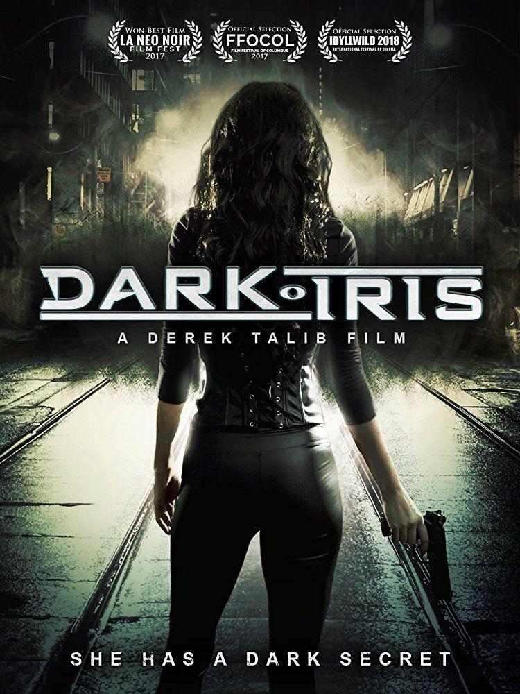 Dark Iris 2018 Free Online Movie Streaming Streaming Movies Free Movies Online