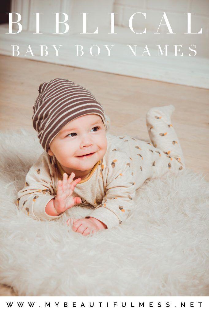 Biblical Baby Boy Names - My Beautiful Mess #babynamesboy