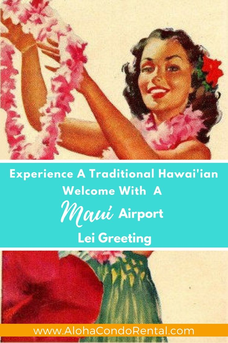 Experience A Traditional Hawaiian Welcome With A Maui Airport Lei
