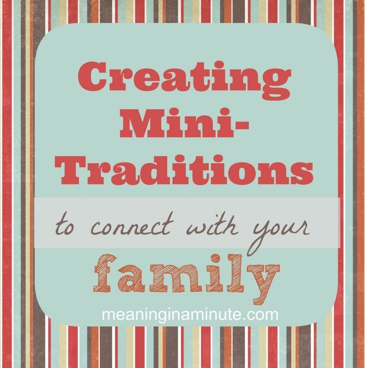 A List Of Mini Traditions To Promote Togetherness And Fun