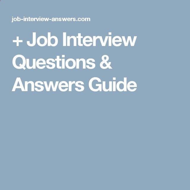 Job Interview Questions Answers Guide Home Jobs Pinterest