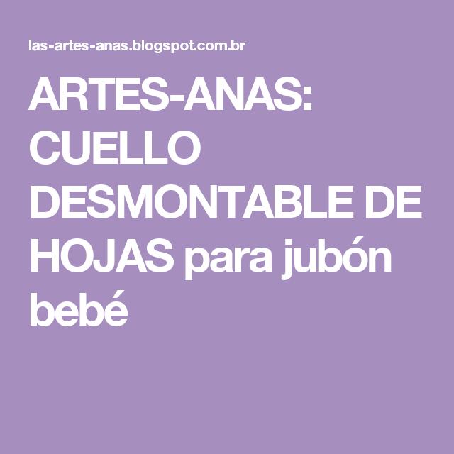 802ba4797 ARTES-ANAS  CUELLO DESMONTABLE DE HOJAS para jubón bebé