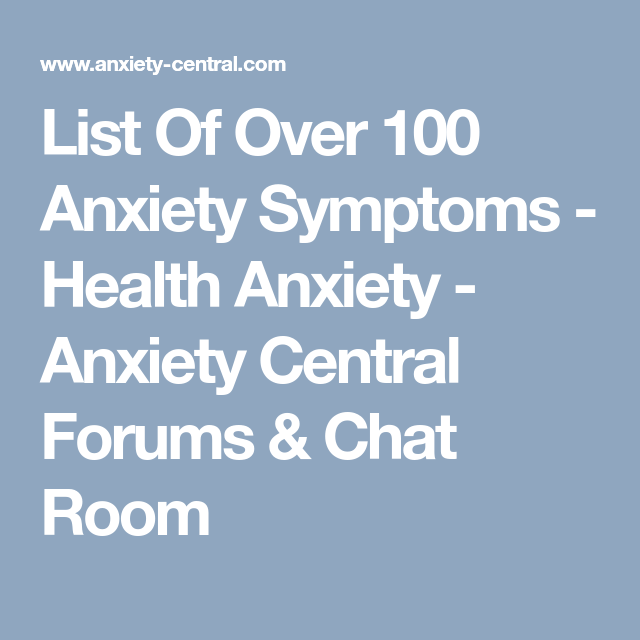 list of over 100 anxiety symptoms - health anxiety - anxiety central