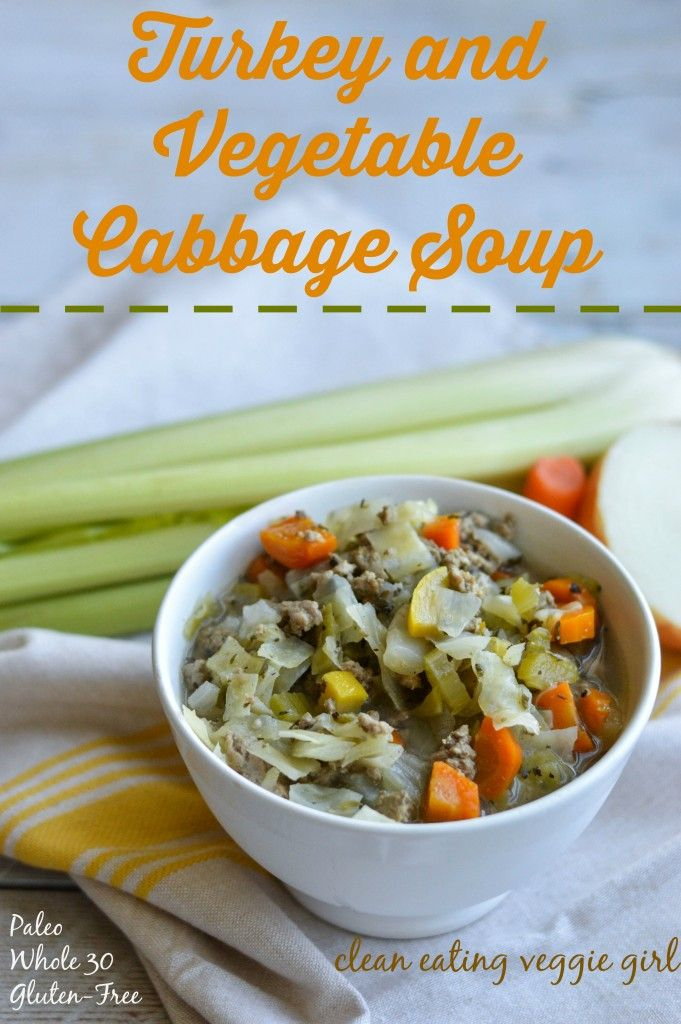 Turkey And Vegetable Cabbage Soup Paleo Whole 30 Gluten