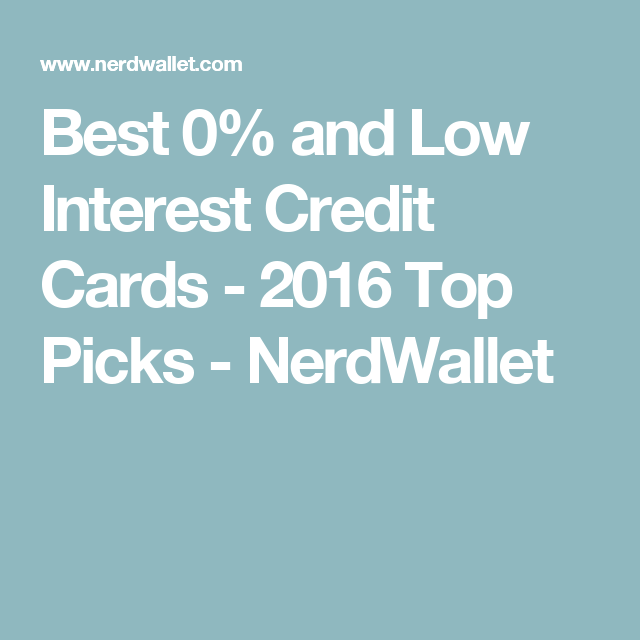 7 Best Low Interest And 0% APR Credit Cards Of March 2020