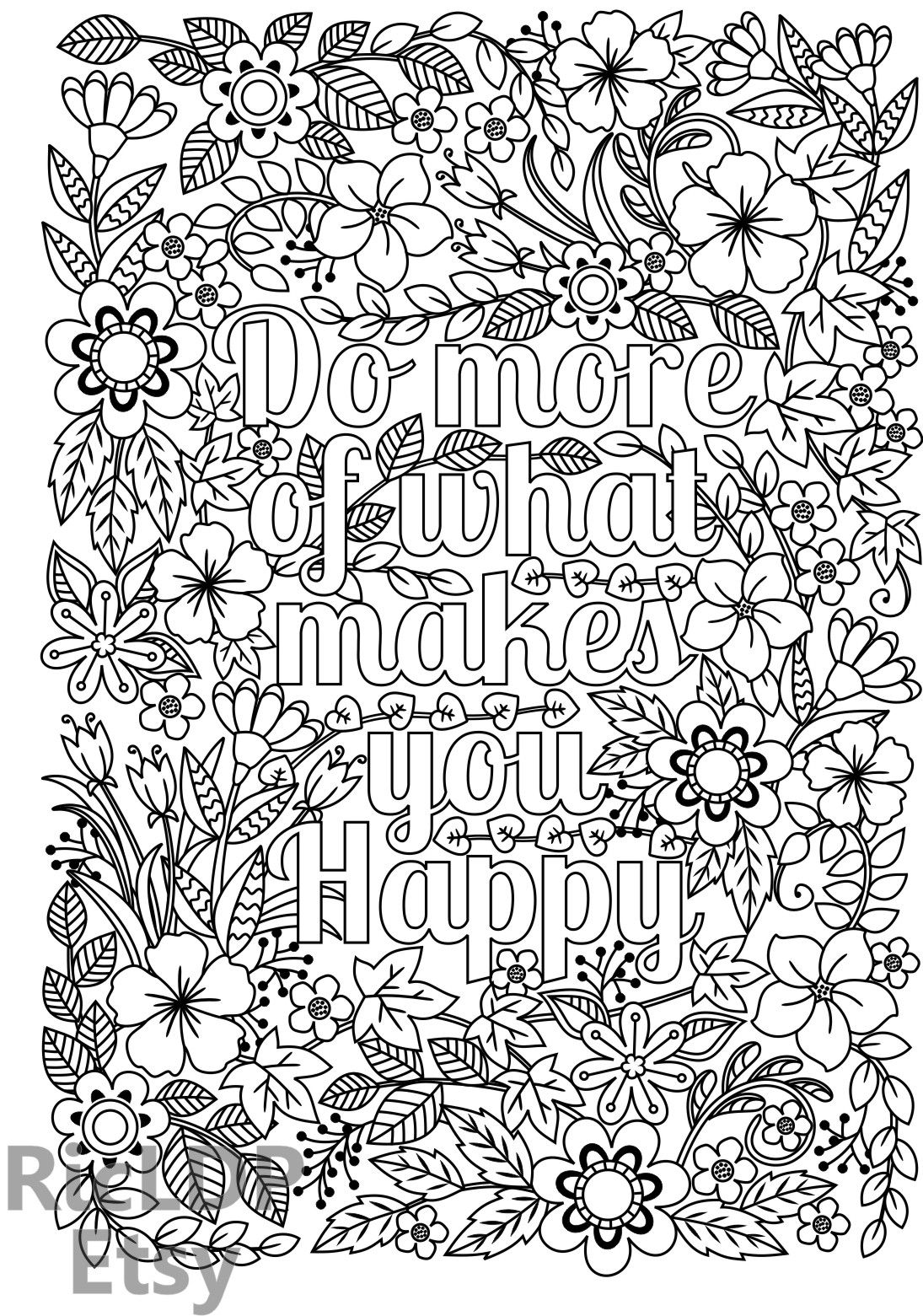 Do More Of What Makes You Happy Printable Coloring Page Downloadable Quote Coloring Pages Coloring Pages Flower Coloring Pages