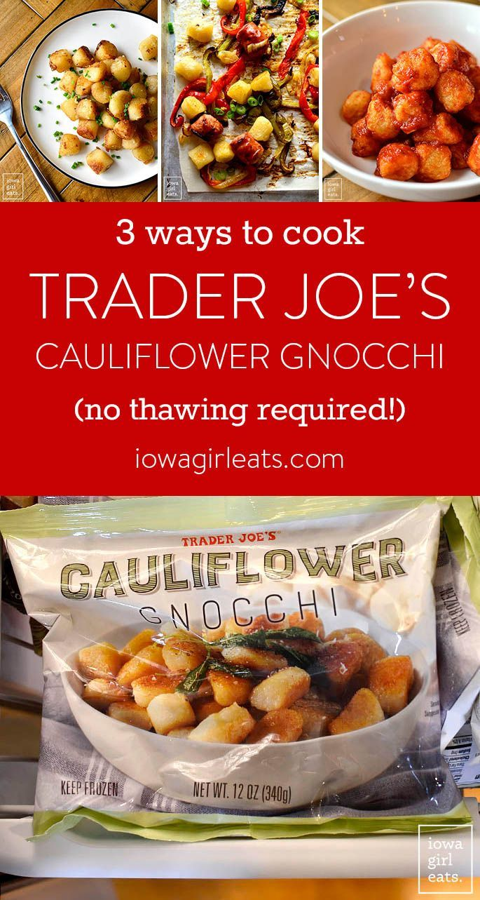 3 Ways To Cook Trader Joe S Cauliflower Gnocchi No Thawing Required Recipe Healthy Recipes Recipes Food
