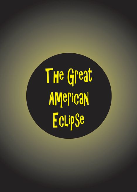 The Great American Eclipse Solar Eclipse of August 21 2017 card