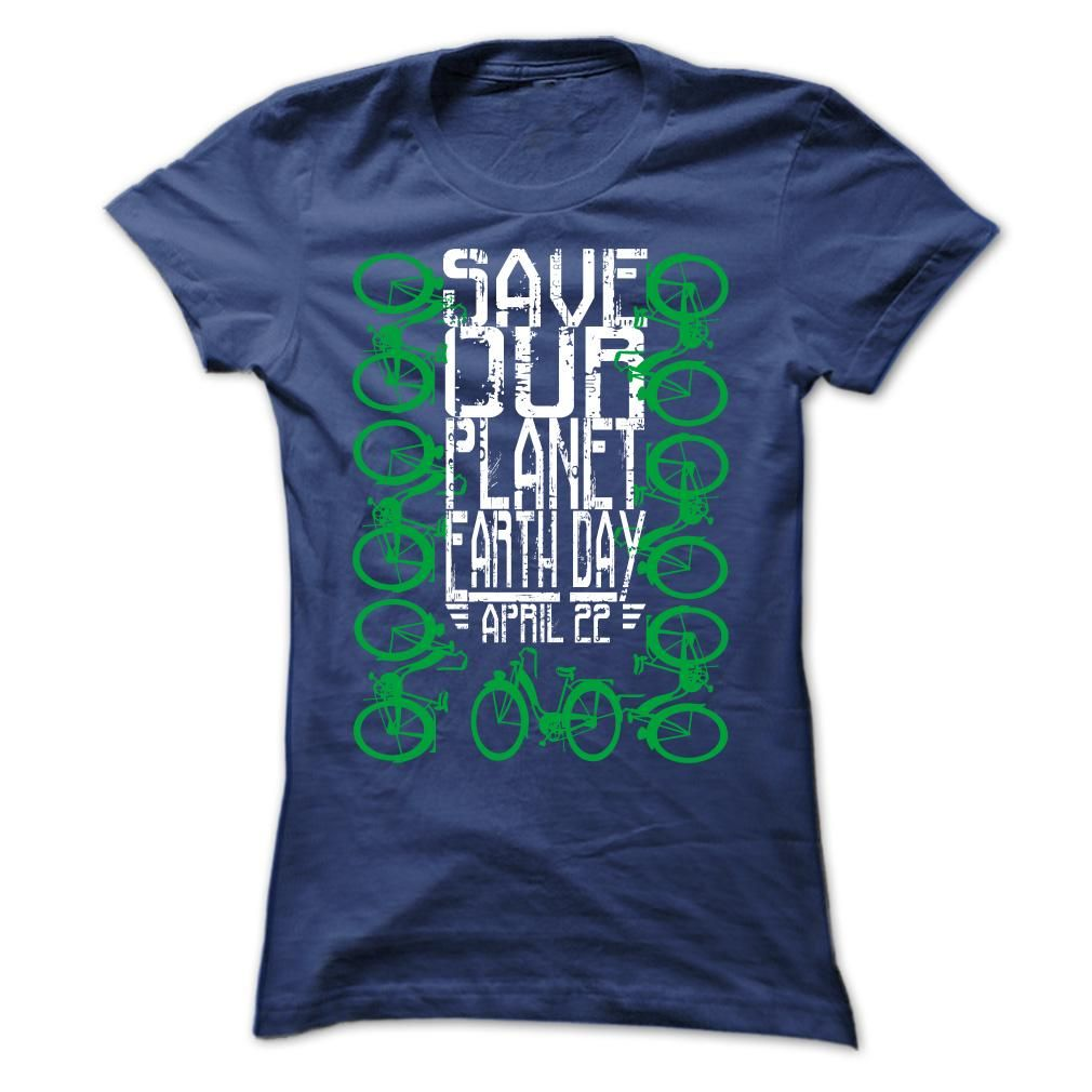 Design Your Own T Shirt And Save It: Save our planet Earth day April 22 T-Shirts Hoodies. CHECK PRICE rh:pinterest.com,Design