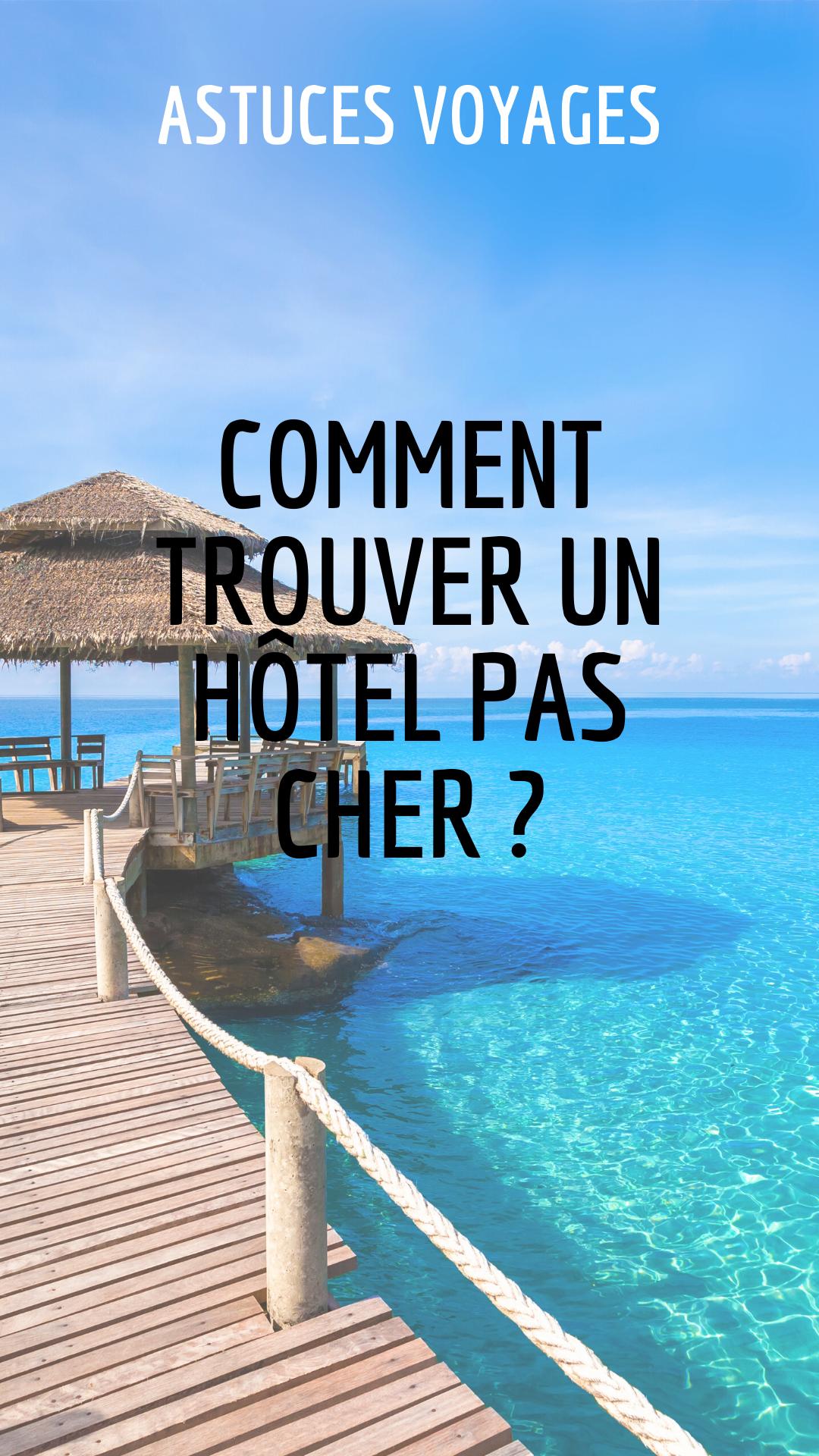 Les 7 Criteres D Un Hotel Pas Cher En 2020 Voyage Petit Budget Comment Trouver Astuces Voyage