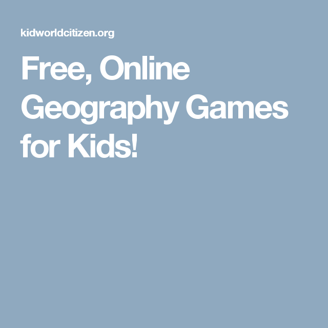 Online Geography Games For Kids Free And Fun Learning Geography - Online geography games