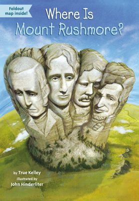 Where Is Mount Rushmore? by True Kelley,John Hinderliter,David Groff, Click to Start Reading eBook, It was world-famous sculptor Gutzon Borglum's dream to carve sixty-foot-high likenesses of four presi