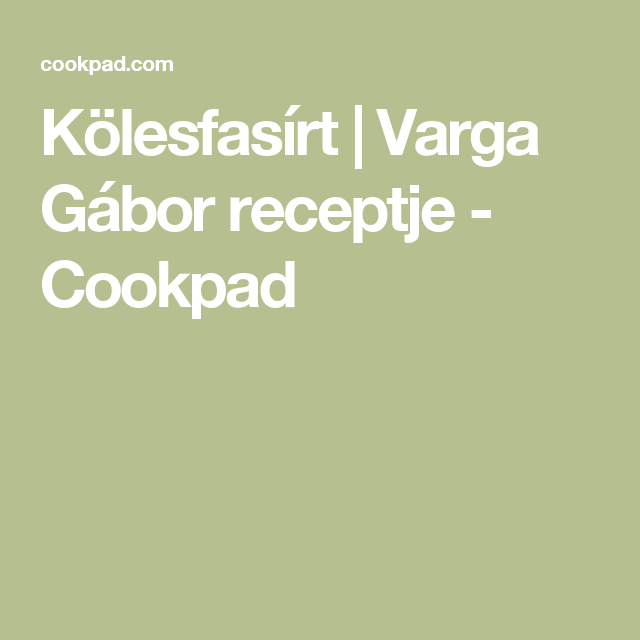 Kölesfasírt   Varga Gábor receptje - Cookpad
