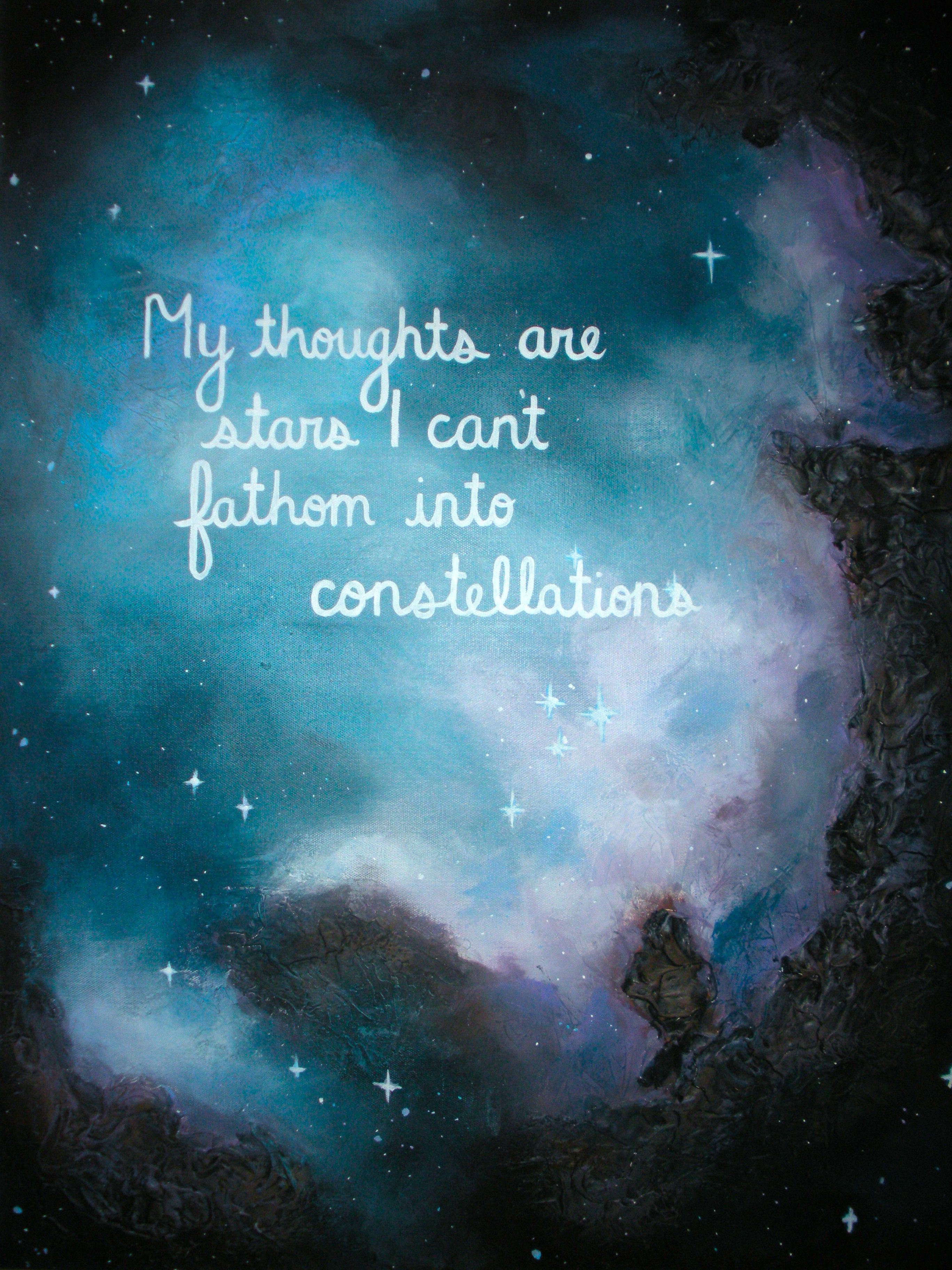 My Thoughts Are Stars I Cant Fathom Into Constellations Goodies