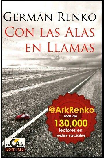 Quiero este libro y ahora donde lo encuentro??   German Renko. Con Las Alas En Llamas.